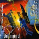 Joseph Diamond Not Your Typical New Yorker