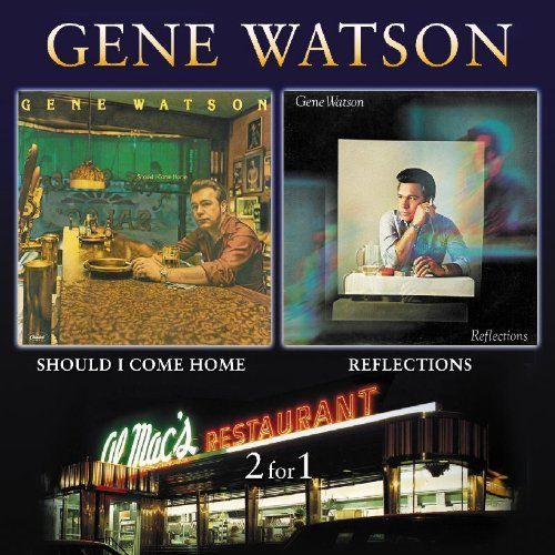 Gene Watson Should I Come Home Reflections