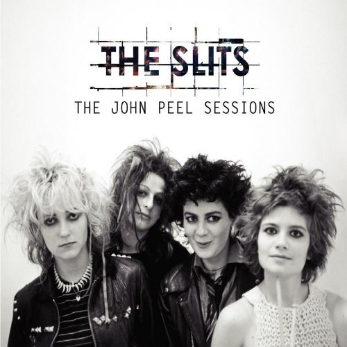 Slits John Peel Bbc Sessions