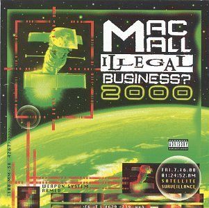 Mac Mall Illegal Business? 2000 Explicit Version