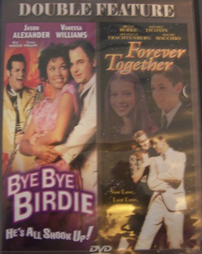 Bye Bye Birdie Forever Together Double Feature