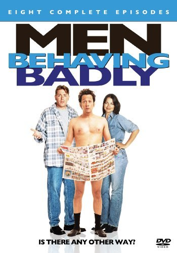 Men Behaving Badly Men Behaving Badly Nr