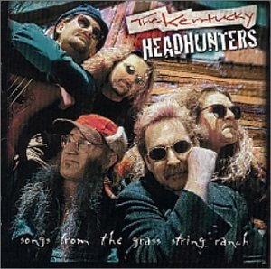 Kentucky Headhunters Songs From The Grass String Ra
