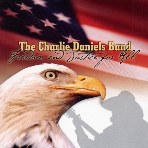 Charlie Band Daniels Freedom & Justice For All