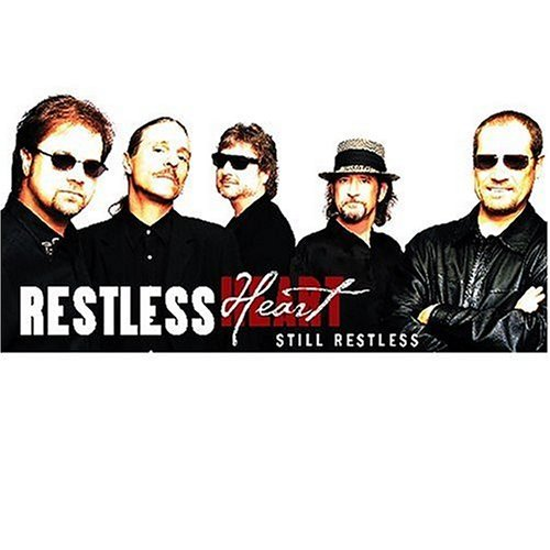 Restless Heart Still Restless