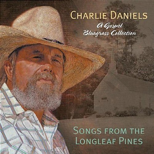 Charlie Daniels Songs From The Longleaf Pine
