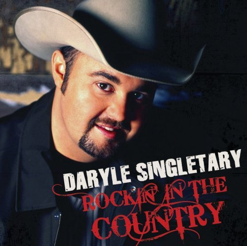 Daryle Singletary Rockin' In The Country