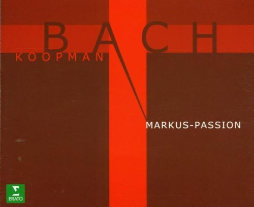 J.S. Bach Markus Passion Koopman Amsterdam Baroque Orch