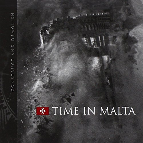 Time In Malta Construct & Demolish
