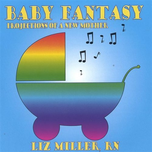 Liz Miller Baby Fantasy Projections Of A