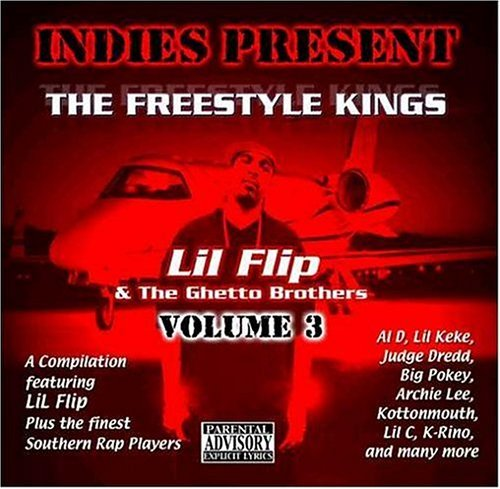 Lil' Flip & The Ghetto Brother Vol. 3 Freestyle Kings Explicit Version