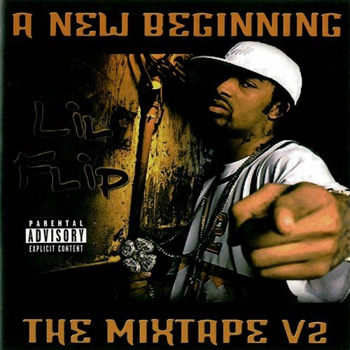 Lil' Flip New Beginning The Mixtape Explicit Version