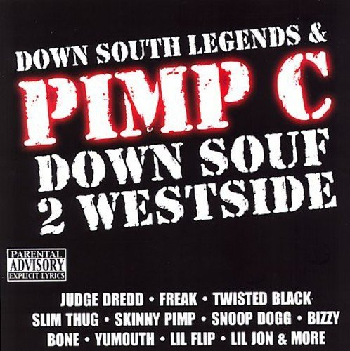 Pimp C & Down South Legends Down Souf 2 Westside
