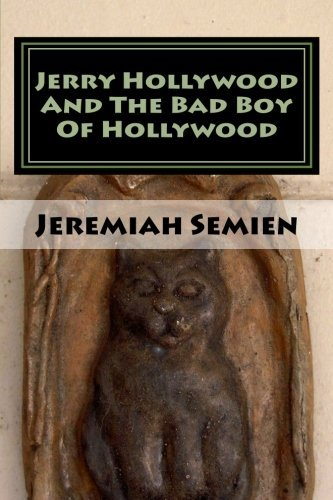 Jeremiah Semien Jerry Hollywood And The Bad Boy Of Hollywood The Strange And Weird Fact Files The Symbol Man