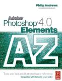 Philip Andrews Adobe Photoshop Elements 4.0 A Z Tools And Features Illustrated Ready Reference