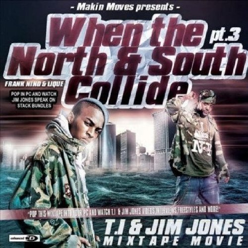 T.I. & Jones When The North & South Collide Explicit Version