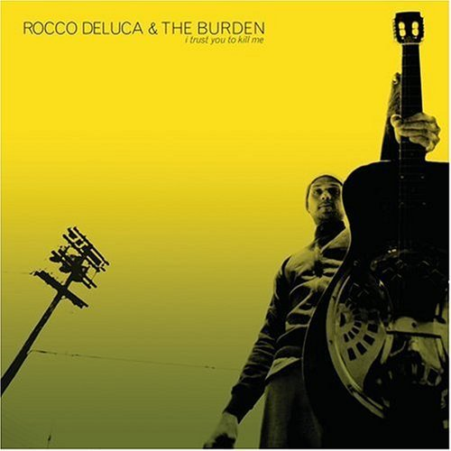 Rocco & The Burden Deluca I Trust You To Kill Me