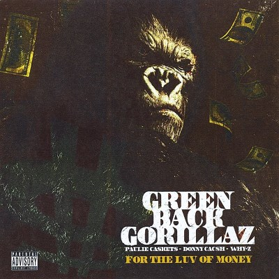 Green Back Gorillaz For The Luv Of Money