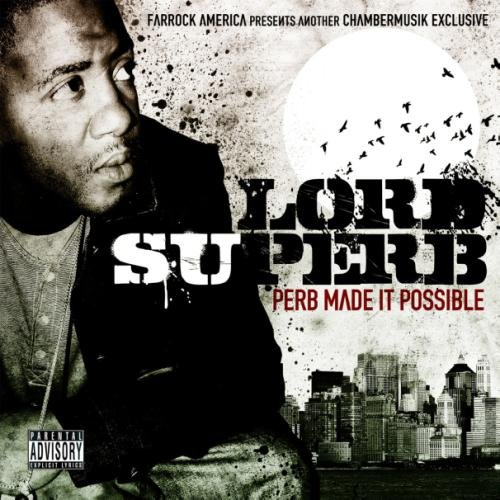 Lord Superb Perb Made It Possible