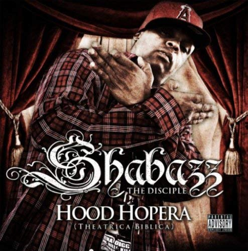 Shabazz The Disciple Hood Hopera