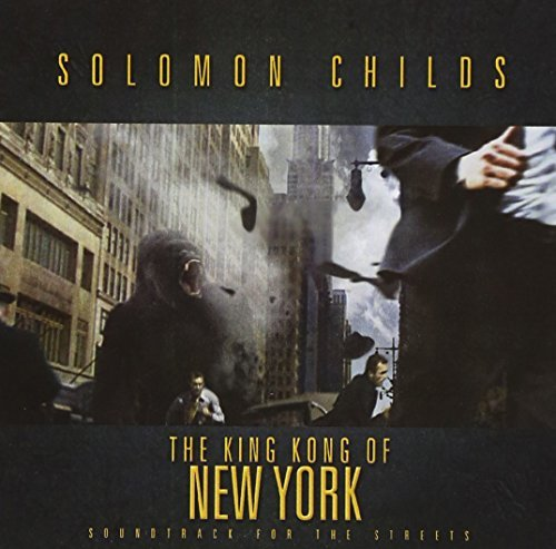 Solomon Childs King Kong Of Ny