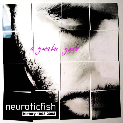 Neuroticfish Greater Good Best Of Neurotic