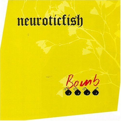 Neuroticfish Bomb