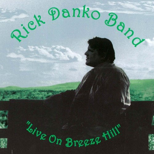 Rick Danko Live On Breeze Hill