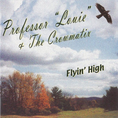 Professor Louie Crowmatix Flyin' High