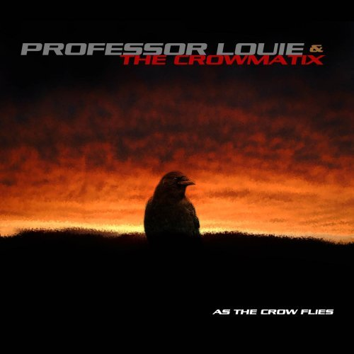 Professor Louie & The Crowmat As The Crow Flies