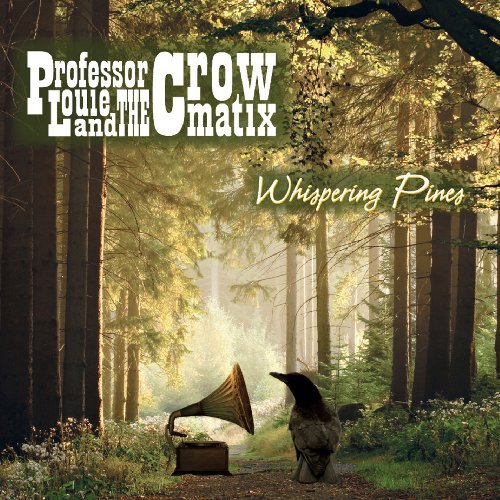 Professor Louie & The Crowmati Whispering Pines