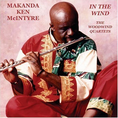 Makanda Ken Mcintyre N The Wind Woodwind Quartets