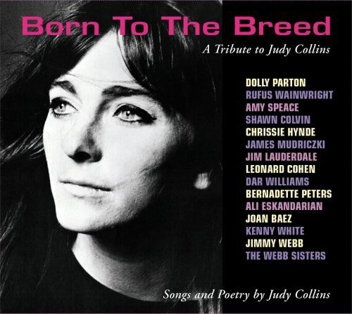 Born To The Breed A Tribute T Born To The Breed A Tribute T T T Judy Collins