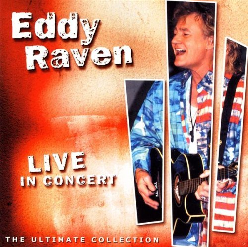 Eddy Raven Live In Concert