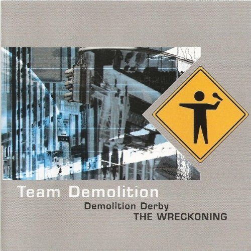 Team Demolition Demolition Derby The Wreckoning
