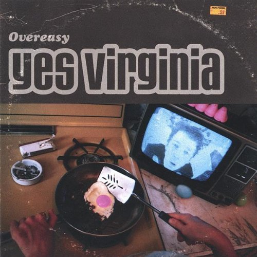 Yes Virginia Overeasy