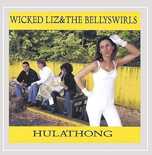 Wicked Liz & The Bellyswirls Hulathong