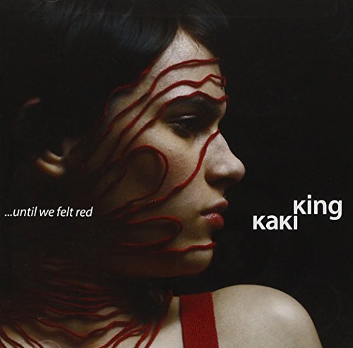 Kaki King Until We Felt Red