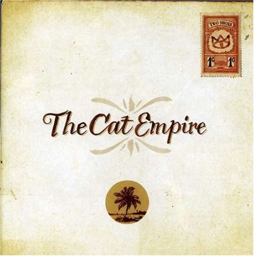Cat Empire Two Shoes