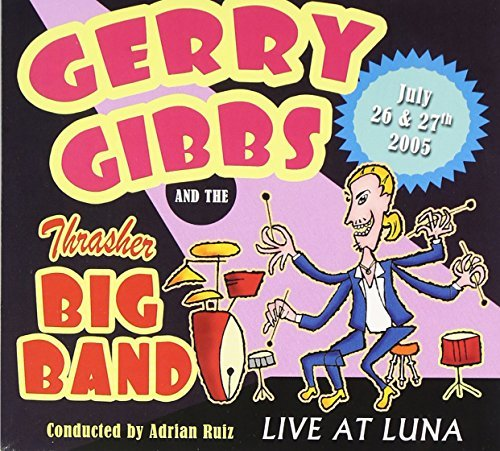 Gerry Gibbs Gerry Gibbs & The Thrasher Big
