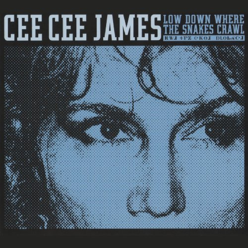 Cee Cee James Low Down Where The Snakes Craw