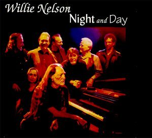 Nelson Willie Night & Day