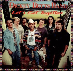 Dickey Betts Band Let's Get Together