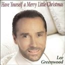 Lee Greenwood Have Yourself A Merry Little C