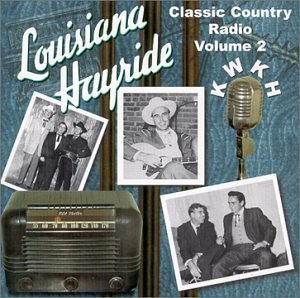 Louisiana Hayride Vol. 2 Vol. 2 Louisiana Hayride