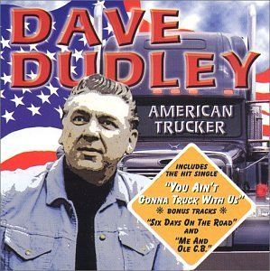 Dave Dudley American Trucker