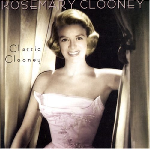 Rosemary Clooney Classic Clooney