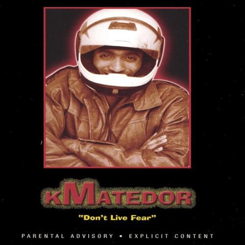 Kmatedor Dont Live Fear