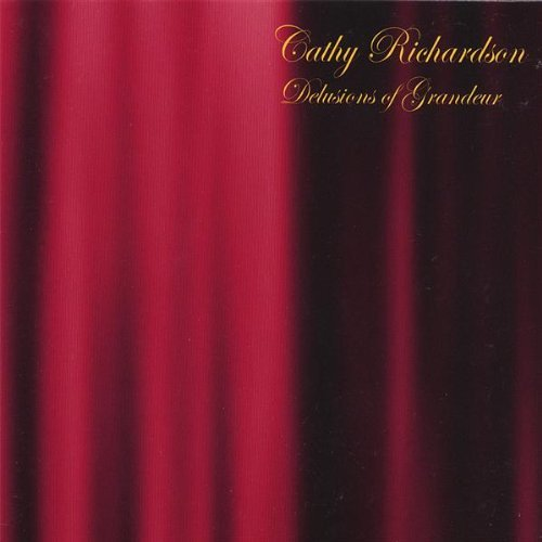 Cathy Richardson Delusions Of Grandeur