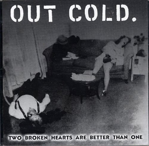 Out Cold Two Broken Heartsa